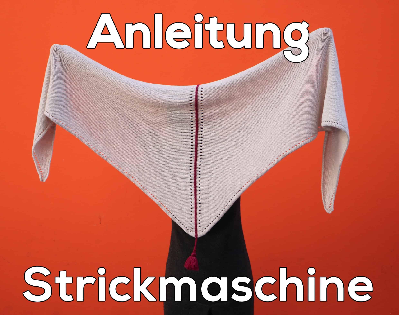 Anleitung für Strickmaschine - Tuch_Almstrick